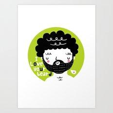 I Love your Beard Art Print