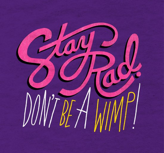 Stay Rad. Don't Be a Wimp. Art Print