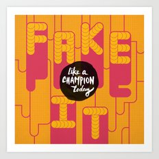 Fake It Art Print
