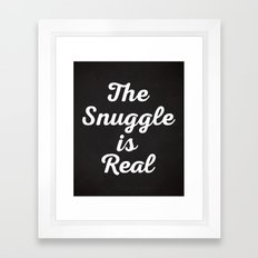 Snuggle Is Real Funny Quote Framed Art Print