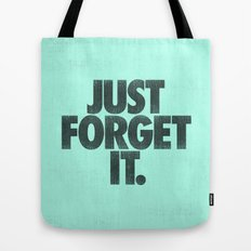 Just Forget It. Tote Bag