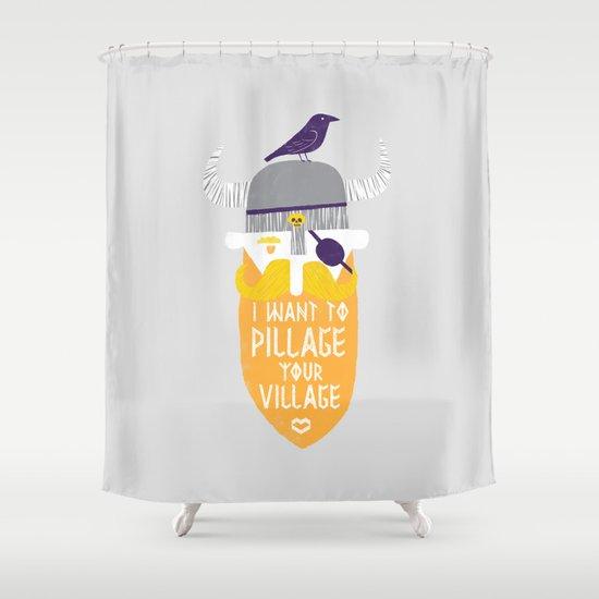 Pillage Shower Curtain