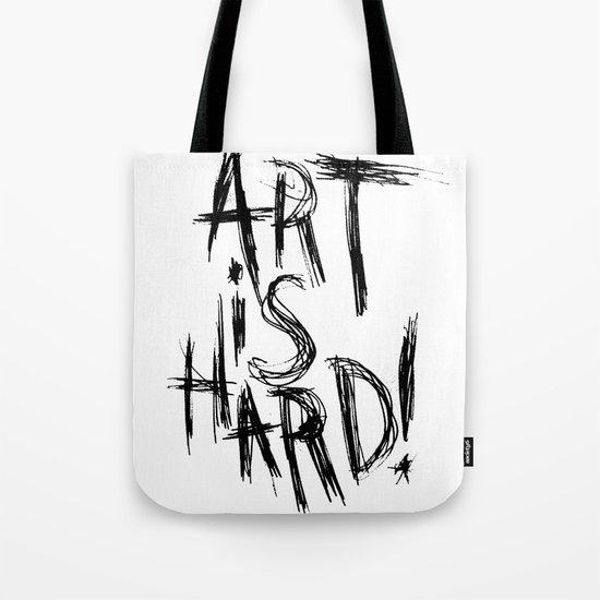 ART IS HARD! Tote Bag