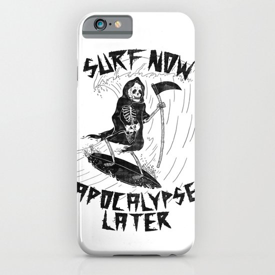 Surf Now, Apocalypse Later iPhone & iPod Case
