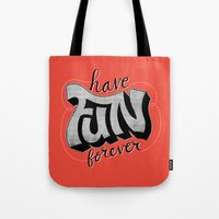Have Fun Forever Tote Bag
