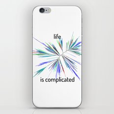 Life... is complicated iPhone & iPod Skin