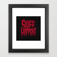 Stuff Happens Framed Art Print