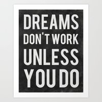 Dreams Don't Work Unless… Art Print
