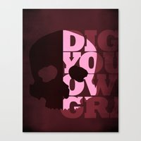 Dig Your Own Grave Canvas Print