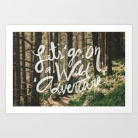 Let's Go On A Wild Adven… Art Print