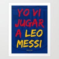 YO VI JUGAR A LEO MESSI (FCB) Art Print