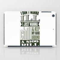 I Juswanna Chill iPad Case