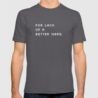 For Lack Of A Better Ner… Mens Fitted Tee Asphalt SMALL