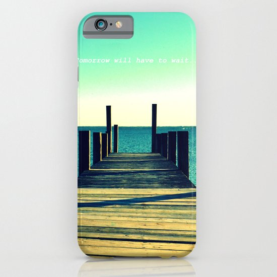 Tomorrow Will Have to Wait iPhone & iPod Case
