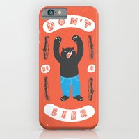 Don't Be A Bear iPhone 6 Slim Case