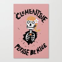 Oh, Clementine please be mine... Canvas Print