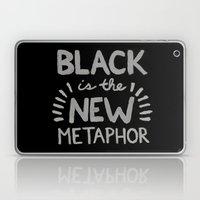 Black Is The New Metapho… Laptop & iPad Skin