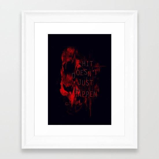 Shit Doesn't Just Happen Framed Art Print