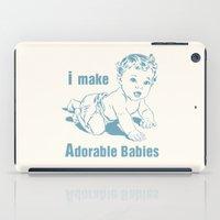 I Make Adorable Babies iPad Case
