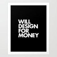 WILL DESIGN FOR MONEY Art Print