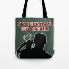 My Other Plans Fell Through Tote Bag