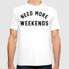 NEED MORE WEEKENDS White Mens Fitted Tee SMALL