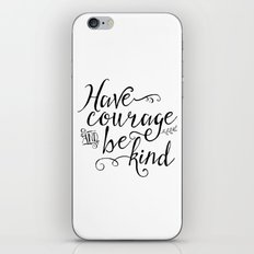 Have Courage And Be Kind… iPhone & iPod Skin