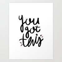 You got this typography - classy college student collection Art Print