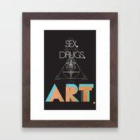 Sex. Drugs. Art Framed Art Print