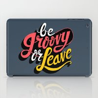 Be Groovy or Leave iPad Case