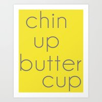 Chin Up, Buttercup Art Print