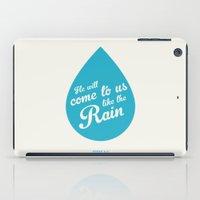 He Will Come To Us Like The Rain iPad Case