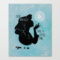 Even Miracles Take a Little Time Canvas Print