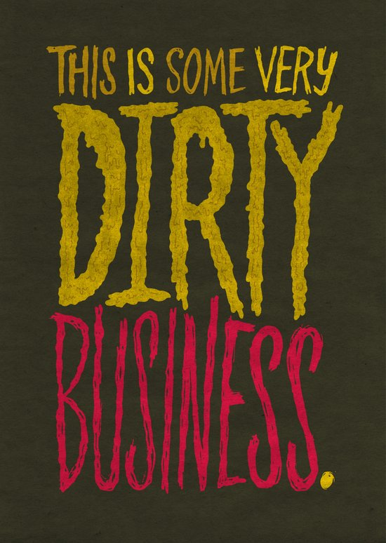 Dirty Business. Art Print
