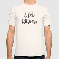 Life's a Beach. Mens Fitted Tee Natural SMALL