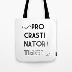 The Procrastinator (some) Times Tote Bag