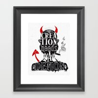 CREATION NEEDS A DEMON Framed Art Print