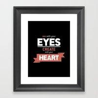 ...Create With Your Hear… Framed Art Print