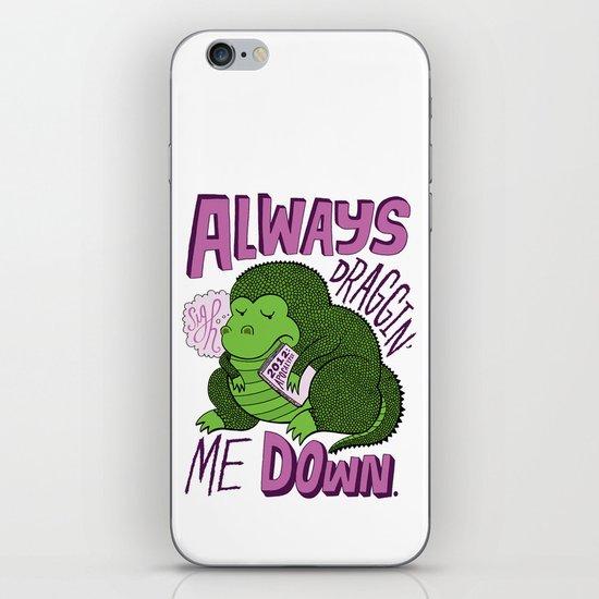 Draggin' Me Down iPhone & iPod Skin