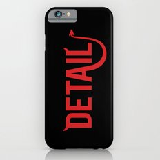 The Devil Is In The Detail Slim Case iPhone 6s
