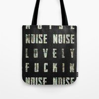 Noise - Lovely Fuckin Noise Tote Bag