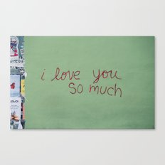 I Love You So Much Canvas Print