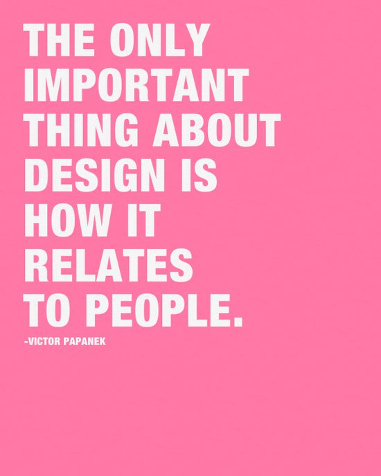 The Only Important Thing About Design is how it Relates to People. Art Print
