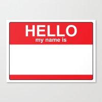 HELLO My Name Is...white… Canvas Print