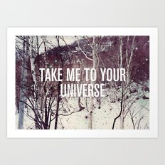 Take Me To You Universe Art Print