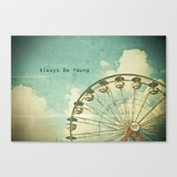 Always Be Young Canvas Print