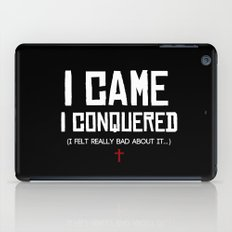 I Came. I Conquered. I Felt Really Bad About It. iPad Case
