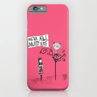 We're All Mad Here iPhone 6 Slim Case