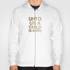 UNTO US A CHILD IS BORN (Isaiah 9:6) Hoody