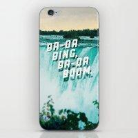 Ba-da Bing, Ba-da Boom. iPhone & iPod Skin